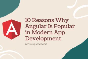 10 Reasons Why Angular Is Popular in Modern App Development