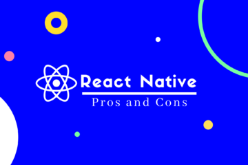Pros and Cons of React Native Mobile App Development