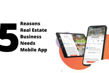 Top 5 Reasons Why Your Real Estate Business Needs a Mobile App